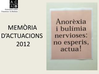 MEMÒRIA D'ACTUACIONS  2012