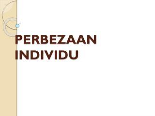 PERBEZAAN INDIVIDU