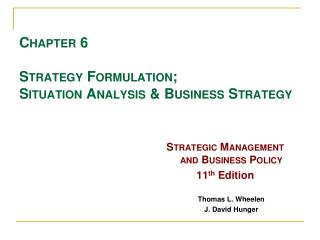 Chapter 6 Strategy Formulation; Situation Analysis & Business Strategy