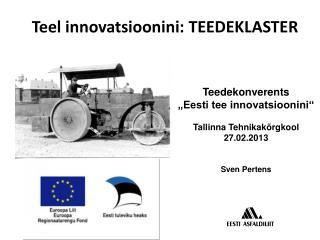 Teel innovatsioonini: TEEDEKLASTER