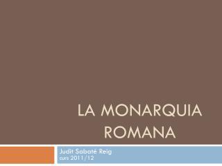 LA MONARQUIA ROMANA