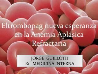 JORGE  GUILLOTH  R1   MEDICINA INTERNA
