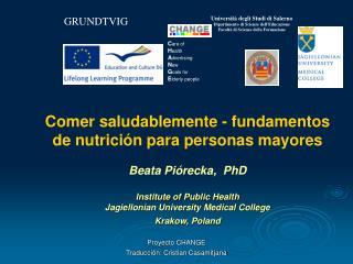 Comer  saludablemente  -  fundamentos  de  nutrición para personas  mayores Beata Piórecka,  PhD
