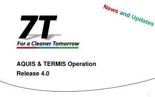 AQUIS  &  TERMIS  Operation