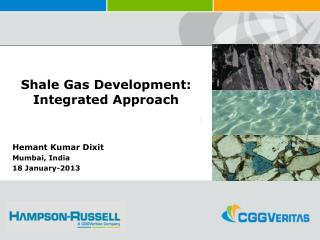 Shale Gas Development: Integrated Approach