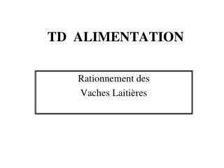 TD  ALIMENTATION