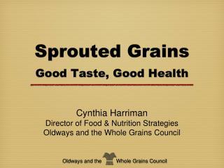 Sprouted Grains Good Taste, Good Health