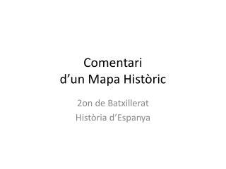 Comentari d'un  Mapa  Històric