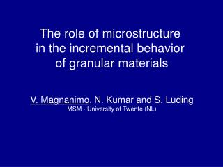 The role of microstructure  in the incremental behavior  of granular materials
