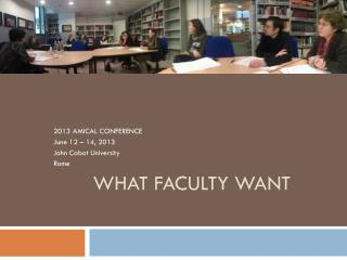 WHAT  Faculty WANT