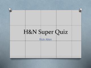 H&N Super Quiz