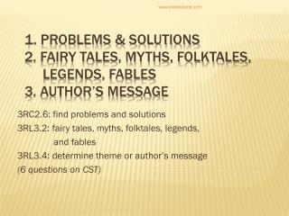 3RC2.6: find problems and solutions 3RL3.2: fairy tales, myths, folktales, legends,