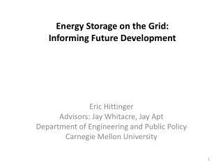 Energy Storage on the Grid:  Informing Future Development
