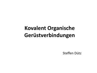 Kovalent Organische Ger�stverbindungen