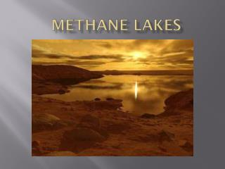 Methane Lakes
