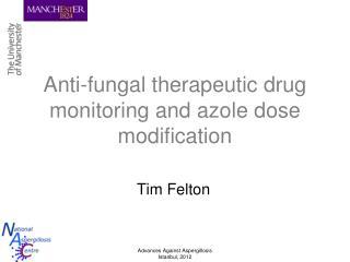 Anti-fungal therapeutic drug monitoring and azole dose modification