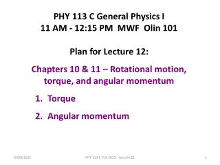 PHY 113 C General Physics I 11 AM - 12:15  P M  MWF  Olin 101 Plan for Lecture  12:
