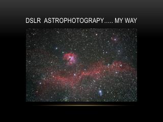DSLR   Astrophotograpy ….. My way
