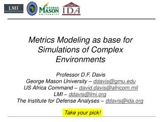 Metrics Modeling as base for Simulations of Complex Environments
