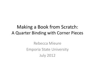 Making a Book from Scratch: A Quarter  B inding with Corner Pieces