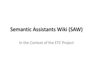 Semantic Assistants Wiki (SAW)