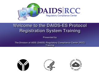 Presented by The Division of AIDS (DAIDS) Regulatory Compliance Center (RCC) Training