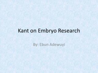 Kant on Embryo Research