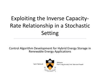 Exploiting the Inverse Capacity-Rate Relationship in a Stochastic Setting