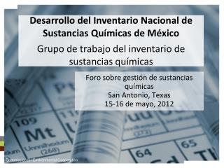 Foro sobre gestión de sustancias químicas  San Antonio, Texas  15-16 de mayo, 2012