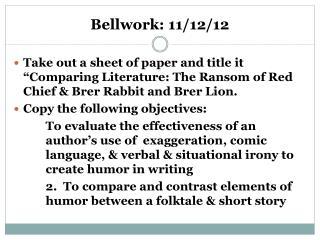 Bellwork: 11/12/12