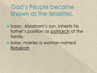 God's People became known as the Israelites.