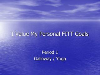 I Value My Personal FITT Goals