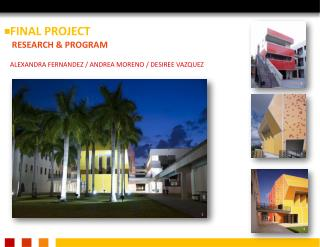 FINAL PROJECT RESEARCH & PROGRAM ALEXANDRA FERNANDEZ / ANDREA MORENO / DESIREE VAZQUEZ