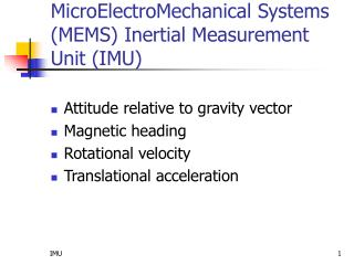 MicroElectroMechanical  Systems (MEMS) Inertial  Measurement Unit  ( IMU)