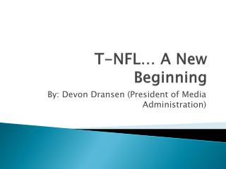 T-NFL… A New Beginning