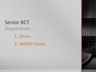 Senior BCT