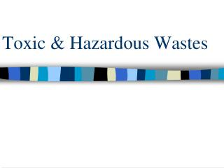 Toxic  Hazardous Wastes