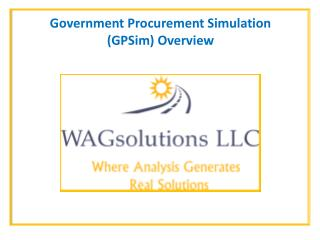 Government Procurement Simulation ( GPSim ) Overview