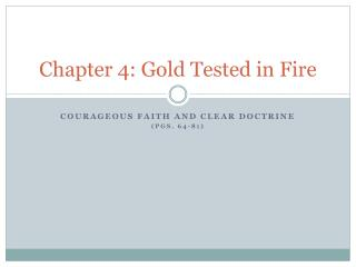 Chapter 4: Gold Tested in Fire