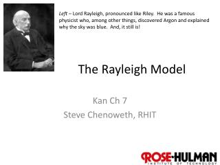 The Rayleigh Model