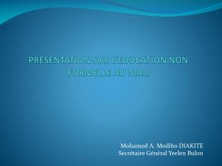 PRESENTATION SUR  L'EDUCATION NON FORMELLE AU MALI