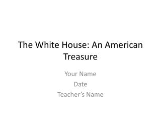The White House: An American Treasure