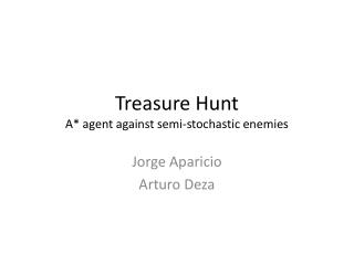 Treasure Hunt A* agent against semi-stochastic enemies