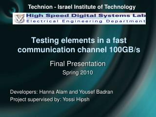 Testing elements in a fast communication channel 100GB/s