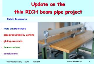 Update on the thin RICH beam pipe project