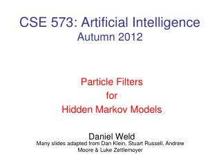 CSE 573: Artificial Intelligence Autumn 2012