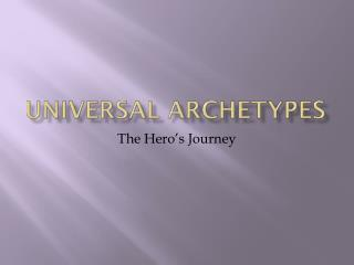 Universal Archetypes