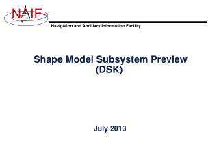 Shape Model Subsystem  Preview (DSK)