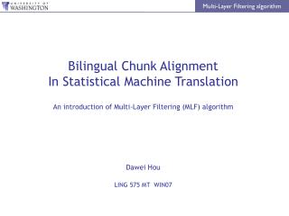 Bilingual Chunk Alignment In Statistical Machine Translation