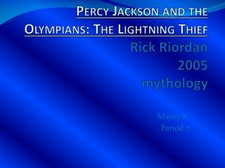 Percy Jackson and the Olympians: The Lightning Thief  Rick Riordan 2005 mythology